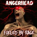 "ANGERHEAD e seu álbum: ""Fueled By Rage"""