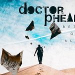 "Doctor Pheabes: Confira o Lyric vídeo do single ""Better Off Alone"""