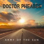 "Doctor Pheabes ouça novo álbum ""Army Of The Sun"""