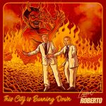 "Guitarrista Laion Roberto lança seu terceiro single intitulado ""This City is Burning Down"""